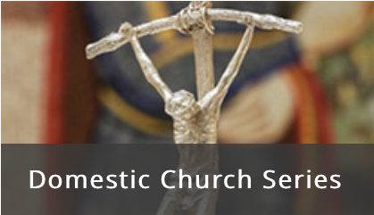 Domestic Church Series